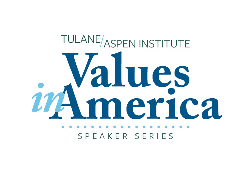 Tulane/Aspen Institute Values in America Speaker Series